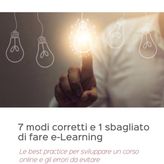 whitepaper – 7 MODI CORRETTI E 1 SBAGLIATO PER FARE eLEARNING