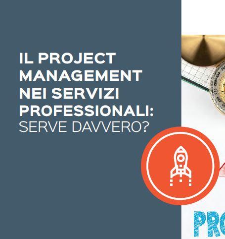 ebook – Il Project Management nei Servizi Professionali: serve davvero?